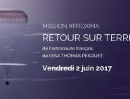 Mission Proxima - retour sur Terre de Thomas Pesquet