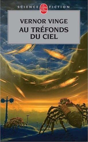 Le roman Au tréfonds du ciel fut écrit par Vernor Vinge en 1999 (éditeur : Le Livre de poche)