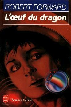 Le roman L'œuf du dragon fut écrit par Robert Forward en 1980 (éditeur : Le Livre de Poche) © DR